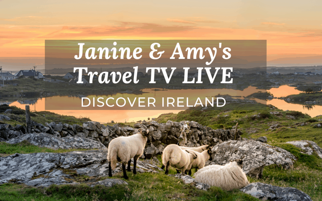 Discover Ireland – Janine & Amy's Travel TV Live